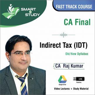 CA Final Indirect Tax by CA Raj Kumar (old/new syllabus) Fast Track Course