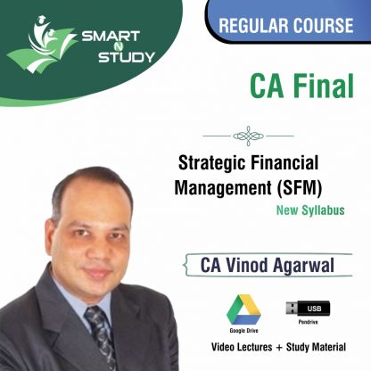 CA Final Strategic Financial Management (SFM) by CA Vinod Agarwal (new syllabus) Regular Course