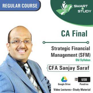 CA Final Strategic Financial Management (SFM) by CFA Sanjay Saraf (old syllabus)