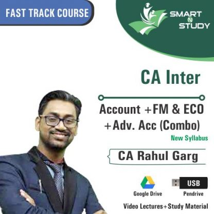 CA Inter Account+FM&ECO+Adv. Accounts (Combo) by CA Rahul Garg (new syllabus) Fast Track Course