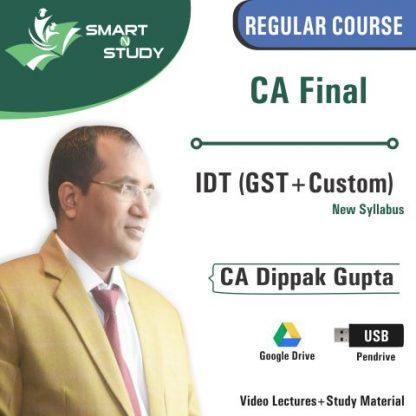 CA Final IDT(GST+Custom) by CA Dippak Gupta ( new syllabus)