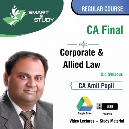 CA Final Corporate and Allied Law by CA Amit Popli (old syllabus) Regular Course