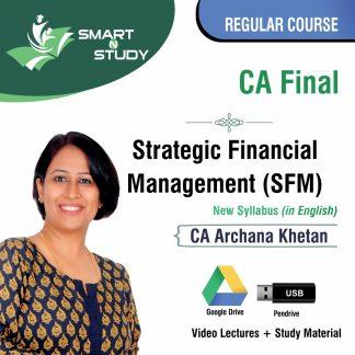 CA Final Strategic Financial Management (SFM) by CA Archana Khetan (new syllabus in english) Regular Batch
