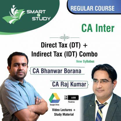 CA inter Direct Tax and Indirect Tax Combo by CA Bhanwar Borana and CA Raj Kumar Regular Course