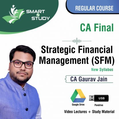 CA Final Strategic Financial Management (SFM) by CA Gaurav Jain (new syllabus) Regular Course