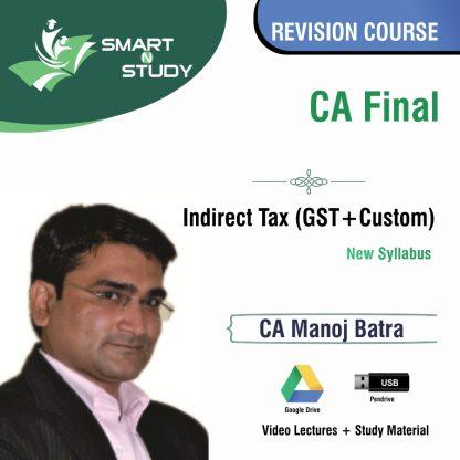 CA Final Indirect Tax (GST+Custom) by CA Manoj Batra (new syllabus) Revision Course