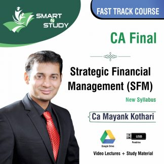 CA Final Strategic Financial Management (SFM) by CA Mayank Kothari (new syllabus) Fast Track Course