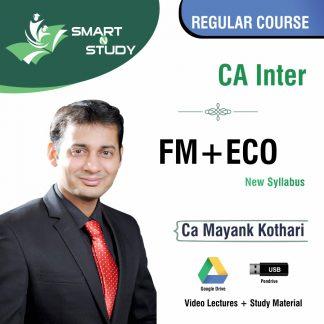 CA Inter FM+ECO by CA Mayank Kothari (new syllabus) Regular Course