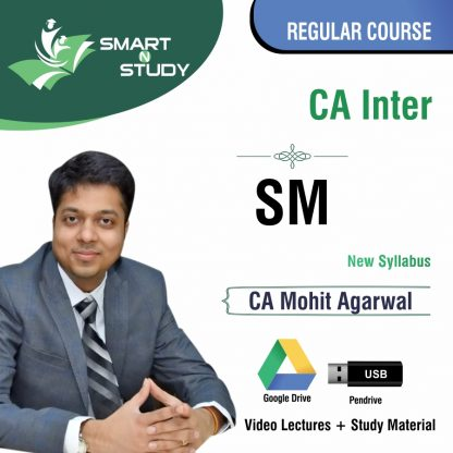 CA InterSM by CA Mohit Aggarwal (new syllabus) Regular Course