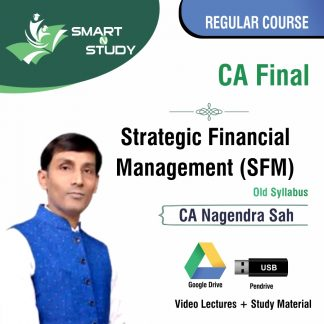 CA Final Strategic Financial Management (SFM) by CA Nagendra Sah (old syllabus) Regular Course