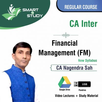 CA Inter Financial Management (FM) by CA Nagendra Sah (new syllabus) Regular Course