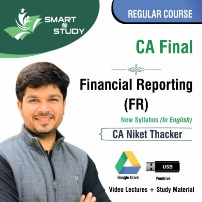 CA Final Financial Reporting (FR) by CA Niket Thacker (new syllabus in english) Regular Course
