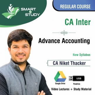 CA Inter Advanced Accounts by CA Niket Thacker (new syllabus) Regular Course
