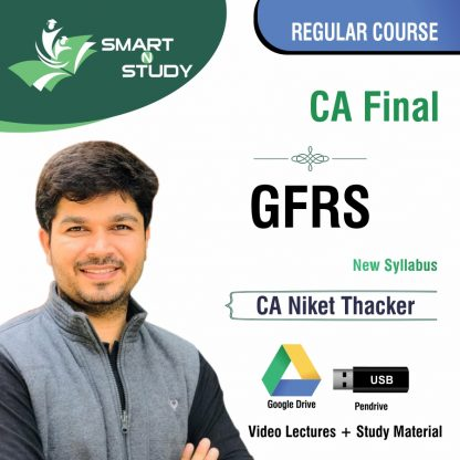 CA Final GFRS by CA Niket Thacker (new syllabus) Regular Course