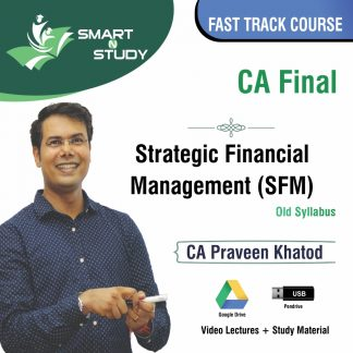 CA Final Strategic Financial Management (SFM) by CA Praveen Khatod (old syllabus) Fast Track Course