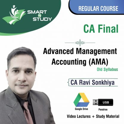 CA Final Advanced Management Accounting (AMA) by CA Ravi Sonkhiya (old syllabus) Regular Course