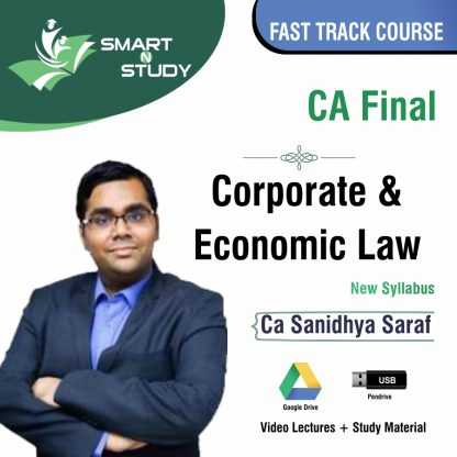 CA Final Corporate & Economic Law by CA Sanidhya Saraf (new syllabus) Fast Track Course