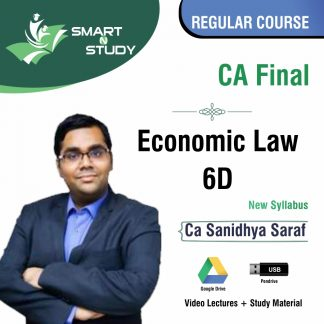 CA Final Economic Law 6D by CA Sanidhya Saraf (new syllabus) Regular Course