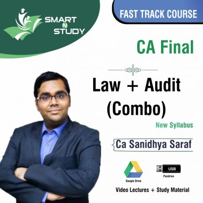 CA Final Law+Audit (Combo) by CA Sanidhya Saraf (new syllabus) Fast Track Course