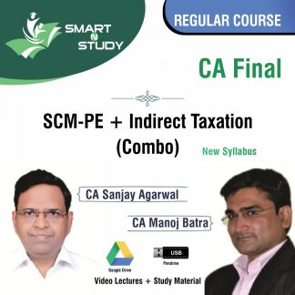 CA Final SCM-PE+Indirect Taxation (combo) by CA Sanjay Agarwal and CA Manoj Batra (new syllabus) Regular Course