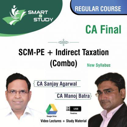 CA Final SCM-PE+Indirect Taxation (combo) by CA Sanjay Agarwal and CA Manoj Batra (new syllabus) Regular Course