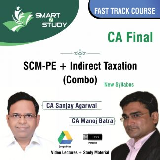 CA Final SCM-PE+Indirect Taxation (combo) by CA Sanjay Agarwal and CA Manoj Batra (new syllabus) Fast Track Course