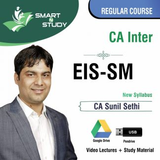 CA Inter EIS-SM by CA Sunil Sethi (new syllabus) Regular course