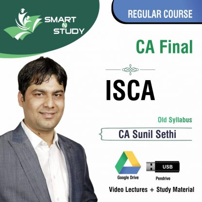 CA Final ISCA by CA Sunil Sethi (old syllabus) Regular Course