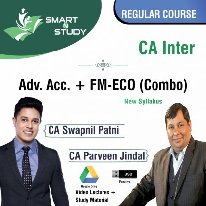 CA Inter Advanced Accounts + FM-ECO (Combo) by CA Swapnil Patni and CA Parveen Jindal Regular Course (new syllabus)