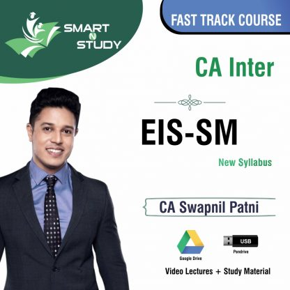 CA Inter EIS-SM by CA Swapnil Patni (new syllabus) Fast Track Course