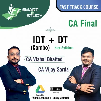 CA Final IDT+DT (Combo) by CA Vishal Bhattad and CA Vijay Sarda (new syllabus) Fast Track Course