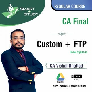 CA Final Custom+FTP by CA Vishal Bhattad (new syllabus) Regular Course