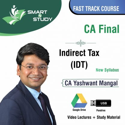 CA Final Indirect Tax (IDT) by CA Yashwant Mangal (new syllabus) Fast Track Course