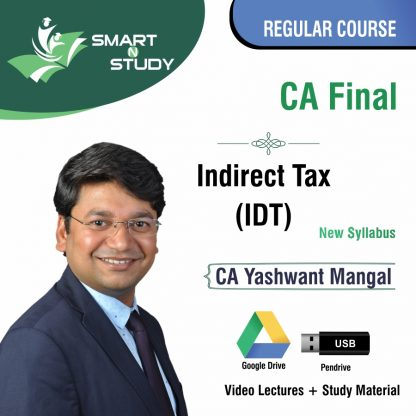 CA Final Indirect Tax (IDT) by CA Yashwant Mangal (new syllabus) Regular Course