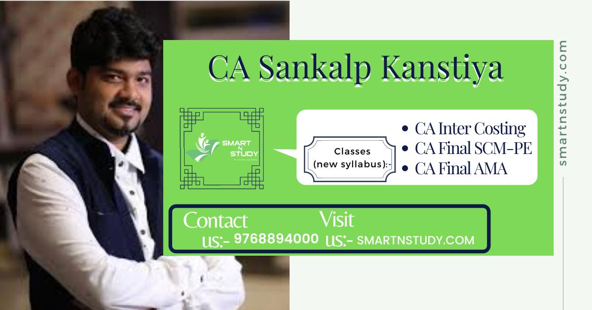 CA Sankalp Kanstiya Cost, SCM-PE, & AMA classes